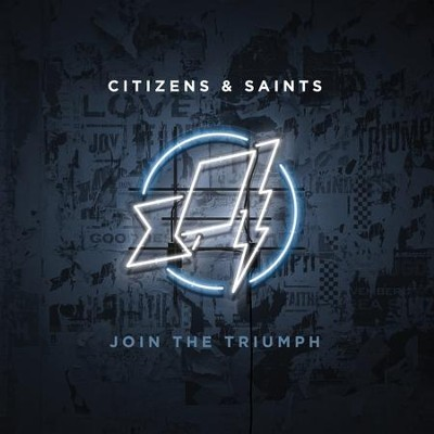 Join the Triumph   -     By: Citizens & Saints