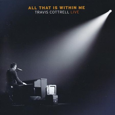 All That Is Within Me, Listening CD   -     By: Travis Cottrell