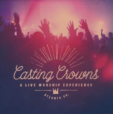 A Live Worship Experience   -     By: Casting Crowns