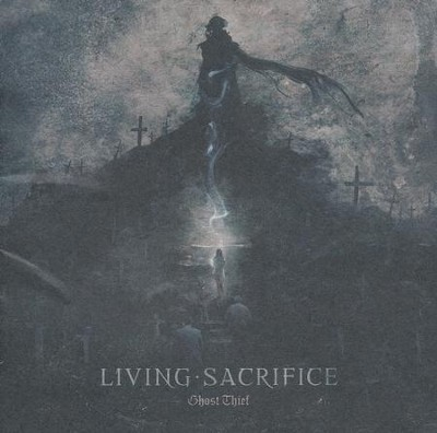 Ghost Thief   -     By: Living Sacrifice