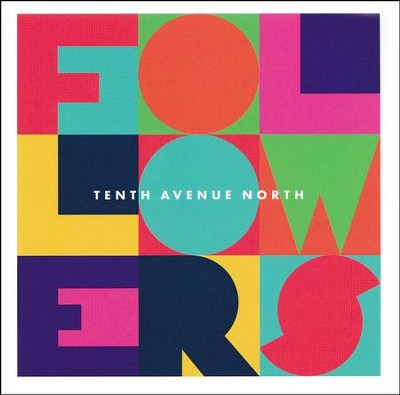 Followers   -     By: Tenth Avenue North