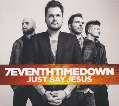 Just Say Jesus, Extended Edition   -     By: 7eventh Time Down