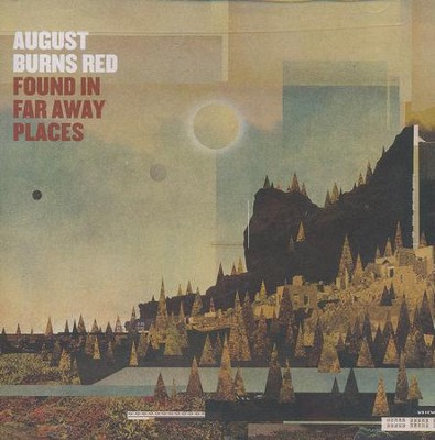 Found in Far Away Places   -     By: August Burns Red