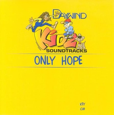 Only Hope, Accompaniment CD   -     By: Kidz