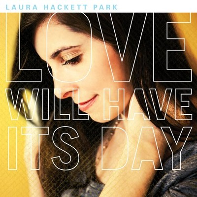 Love Will Have Its Day   -     By: Laura Hackett-Park