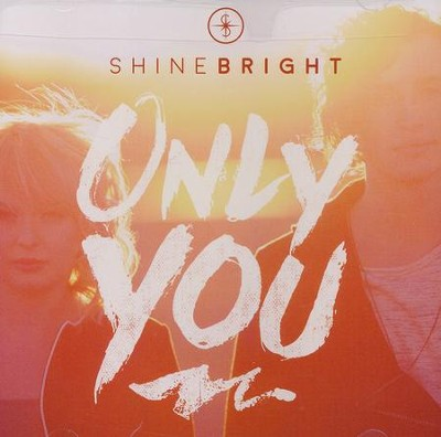 Only You   -     By: ShineBright
