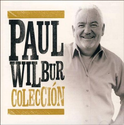 Coleccion   -     By: Paul Wilbur
