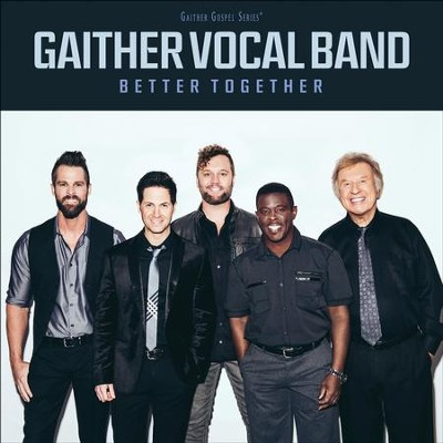 Better Together   -     By: Gaither Vocal Band