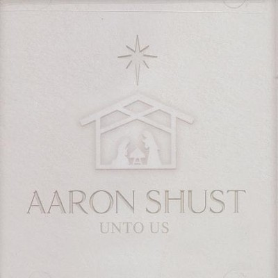 Unto Us   -     By: Aaron Shust