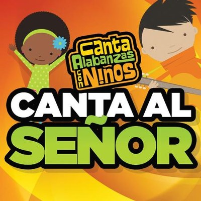 Canta Al Senor   -     By: Shout Praises Kids