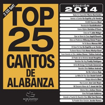 Top 25 Cantos De Alabanza 2014 Edition (2 CDs)   -     By: Maranatha! Music