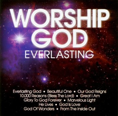 Worship God: Everlasting, CD   -     By: Maranatha! Music