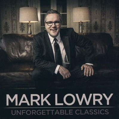 Unforgettable Classics   -     By: Mark Lowry