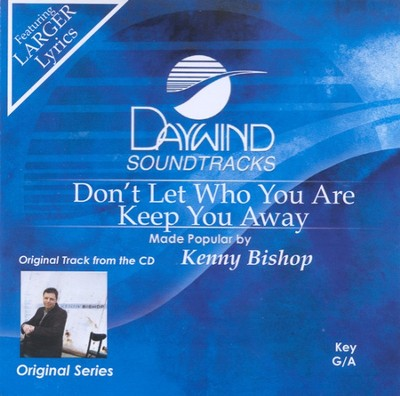 Don't Let Who You are Keep You Away, Acc CD   -     By: Kenny Bishop
