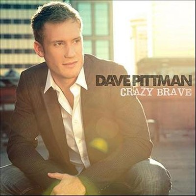 Crazy Brave   -     By: Dave Pittman