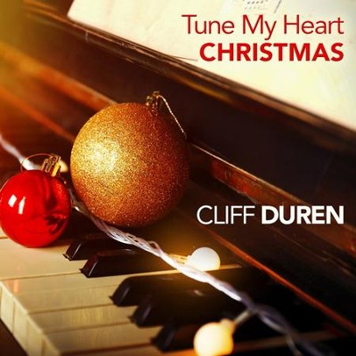 Tune My Heart: Christmas   -     By: Cliff Duren