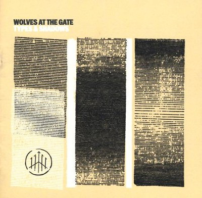 Types & Shadows   -     By: Wolves at the Gate