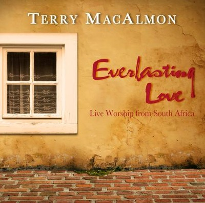 Everlasting Love: Live Worship from South Africa   -     By: Terry MacAlmon