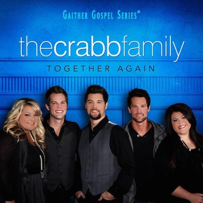 Together Again, CD   -     By: The Crabb Family