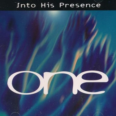 Into His Presence: One, Compact Disc [CD]   -
