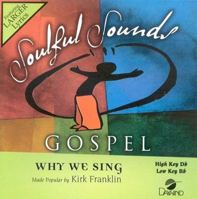 Why We Sing, Accompaniment CD   -     By: Kirk Franklin