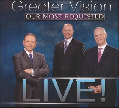 Our Most Requested: Live!   -     By: Greater Vision