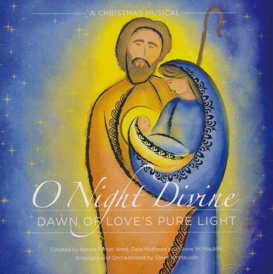 O Night Divine: Dawn of Love's Pure Light (Listening CD)  -     By: Kenna Turner West, Dale Mathews, Steve W. Mauldin