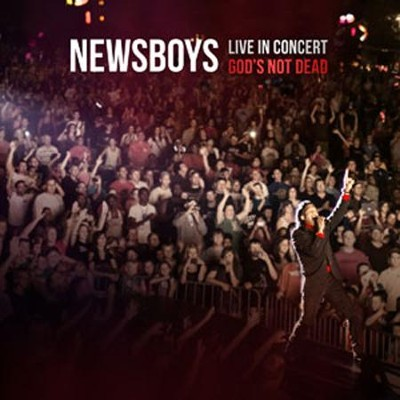Live in Concert: God's Not Dead   -     By: Newsboys