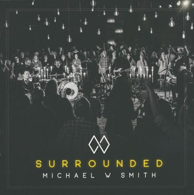 Surrounded (Live)   -     By: Michael W. Smith