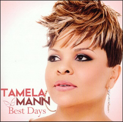 Best Days   -     By: Tamela Mann