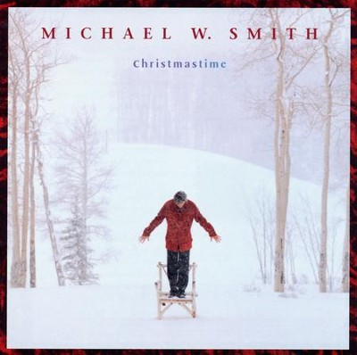Christmastime CD   -     By: Michael W. Smith