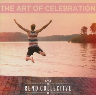 The Art of Celebration, CD   -     By: Rend Collective