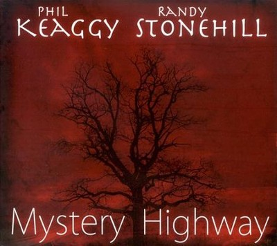Mystery Highway CD   -     By: Phil Keaggy, Randy Stonehill