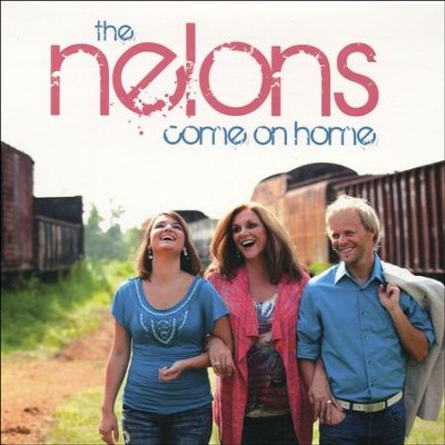 Come On Home   -     By: The Nelons