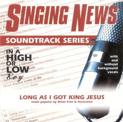 Long As I Got King Jesus, Accompaniment CD   -     By: Brian Free & Assurance