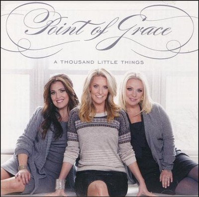 A Thousand Little Things, CD   -     By: Point of Grace