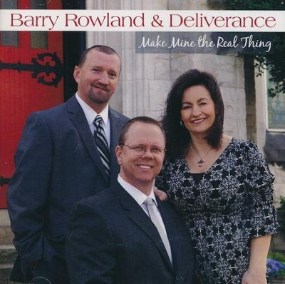 Make Mine The Real Thing   -     By: Barry Rowland & Deliverance