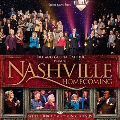 Nashville Homecoming CD   -     By: Bill Gaither, Gloria Gaither, Homecoming Friends