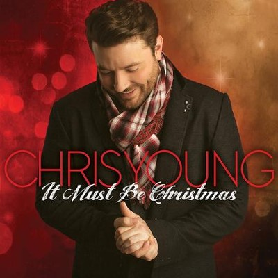 It Must Be Christmas   -     By: Chris Young