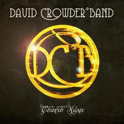 Church Music CD   -     By: David Crowder Band