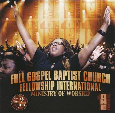 Full Gospel Baptist Church Fellowship International Praise & Worship Team: One Sound  -