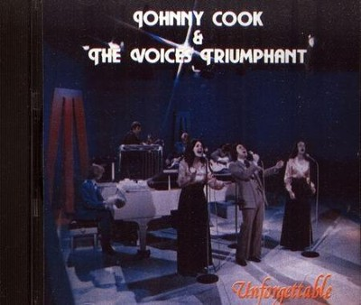 Unforgettable   -     By: Johnny Cook & the Voices Triumphant