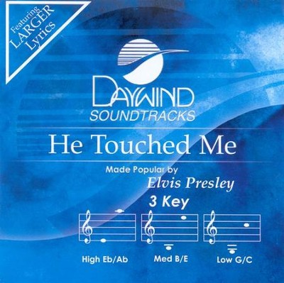 He Touched Me, Accompaniment CD   -     By: Elvis Presley
