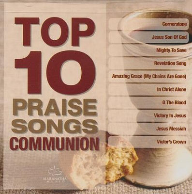 Top 10 Praise Songs: Communion, CD   -     By: Maranatha! Music