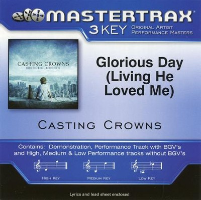 Glorious Day (Living He Loved Me), Acc CD   -     By: Casting Crowns
