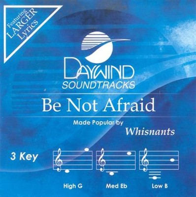 Be Not Afraid, Acc CD   -     By: The Whisnants