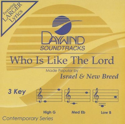 Who is Like the Lord Acc, CD  -     By: Isreal & New Breed