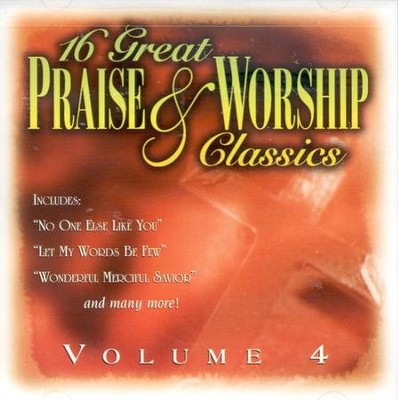 16 Great Praise & Worship Classics, Volume 4 CD   -