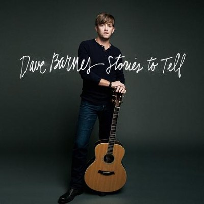Stories to Tell, CD   -     By: Dave Barnes