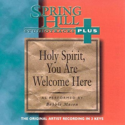 Holy Spirit, You Are Welcome Here, Accompaniment CD   -     By: Babbie Mason